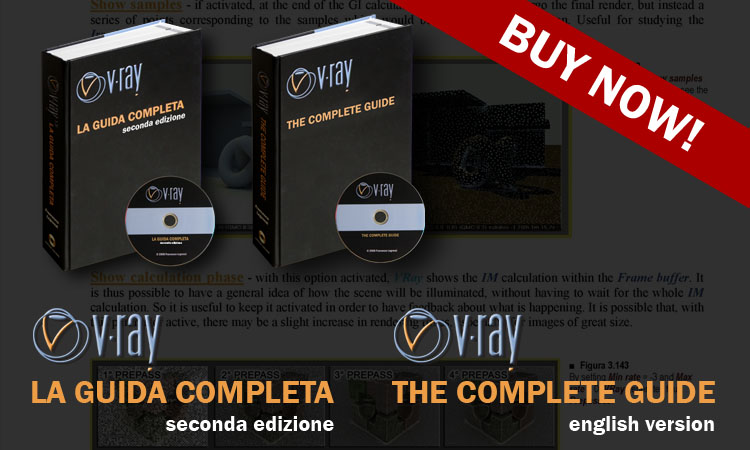 Read more about the article VRay: THE COMPLETE GUIDE 1°Ed. & VRay – LA GUIDA: 2°Ed.