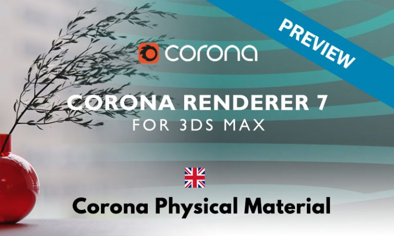 Read more about the article Corona Renderer 7: CoronaPhysicalMtl PREVIEW