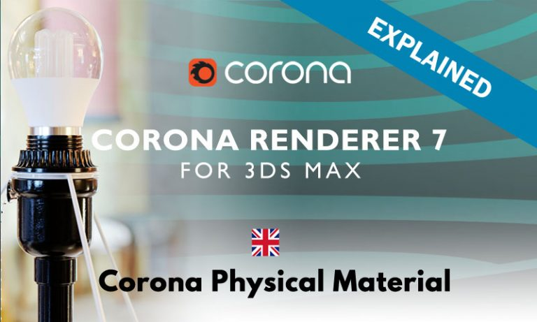 Read more about the article Corona Renderer 7: CoronaPhysicalMtl explained