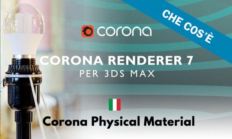 Read more about the article Corona Renderer 7: cosa è il CoronaPhysicalMtl